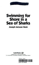 Swimming for Shore in a Sea of Sharks