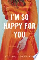 I m So Happy for You Book PDF