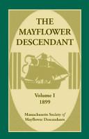 The Mayflower Descendant  Volume 1  1899