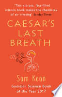 Caesar S Last Breath The Epic Story Of The Air We Breathe
