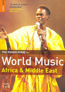 The Rough Guide to World Music  Africa   Middle East
