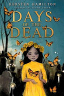 Days Of The Dead : magical story of a girl's struggle to...
