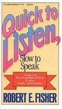 Quick to Listen  Slow to Speak