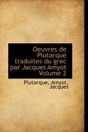 Oeuvres De Plutarque Traduites Du Grec Par Jacques Amyot