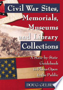 Civil War Sites  Memorials  Museums and Library Collections