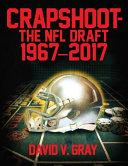 CRAPSHOOT THE NFL DRAFT