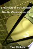 Chronicles of the Obsessed Health-Conscious Junkie Healthy Benefits Of Certain Foods And What