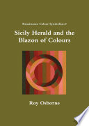 Sicily Herald and the Blazon of Colours  Renaissance Colour Symbolism I