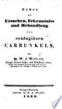 Ueber die Ursachen, Erkenntniss und Behandlung des contagiösen Carbunkels