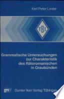 Grammatische Untersuchungen zur Charakteristik des Rätoromanischen in Graubünden