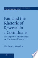Paul and the Rhetoric of Reversal in 1 Corinthians  Volume 155