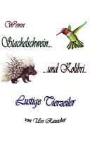 Wenn Stachelschwein Und Kolibri