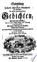 Sammlung von J  C  G  s     bis anhero edirten deutschen und lateinischen Gedichten  Auf das neue   bersehen  etc