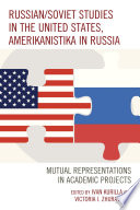 Russian Soviet Studies in the United States  Amerikanistika in Russia
