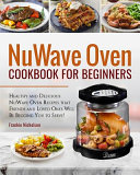 Nuwave Oven Cookbook For Beginners