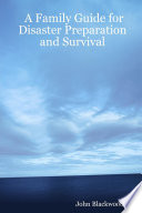 Disaster Preparation And Survival How We Survived Hurricane Katrina And Other Calamities