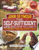 The Self Sufficient Life And How To Live It