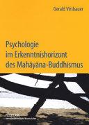 Psychologie im Erkenntnishorizont des Mahāyāna-Buddhismus