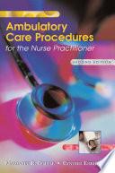 Ambulatory Care Procedures for the Nurse Practitioner