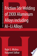 Friction Stir Welding of 2XXX Aluminum Alloys including Al Li Alloys