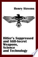 Hitler s Suppressed and Still Secret Weapons  Science and Technology