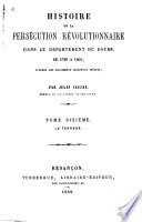 Histoire de la persécution révolutionnaire dans le département du Doubs, de 1789 à 1801: La terreur