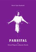 Parsifal ja Richard Wagnerin rakkauden filosofia