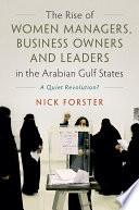 The Rise of Women Managers  Business Owners and Leaders in the Arabian Gulf States