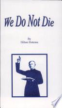 We Do Not Die