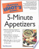 The Complete Idiot s Guide to 5 Minute Appetizers