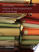 History Of Risk Assessment In Toxicology book
