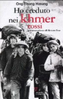 Ho creduto nei Khmer rossi  Ripensamento di un illusione