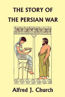 The Story of the Persian War from Herodotus In The 5th Century B C Including The