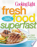 Cooking Light Fresh Food Superfast