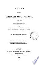 Tours To The British Mountains, With The Descriptive Poems Of Lowther, And Emont Vale : ...