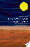 The American Presidency  a Very Short Introduction