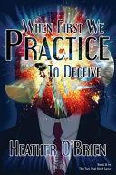 When First We Practice to Deceive