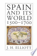 Spain and Its World  1500 1700