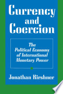 Currency and Coercion Relationships And Arrangements As Instruments Of