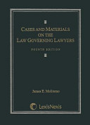 Cases and Materials on the Law Governing Lawyers