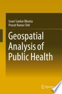 Geospatial Analysis Of Public Health