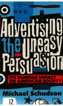 Advertising, the Uneasy Persuasion