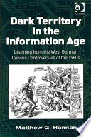 Dark Territory in the Information Age