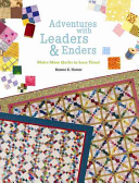 Adventures with Leaders & Enders Than One Quilt Simultaneously And Save Money Fabric