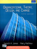 Organizational Theory, Design, And Change, 5/E