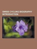Swiss Cycling Biography Introduction