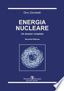 Energia nucleare  Un Dossier completo