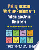 Making Inclusion Work for Students with Autism Spectrum Disorders
