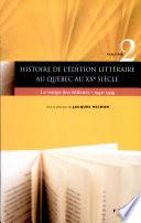 Histoire de l'édition littéraire au Québec au XXe siècle: Le temps des éditeurs, 1940-1959