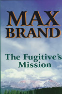 The Fugitive s Mission
